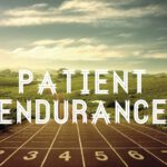 ENDURANCE AND PATIENCE